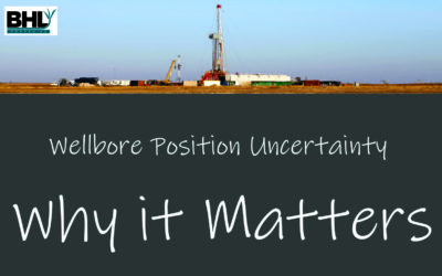 Wellbore Positional Uncertainty in Horizontal Wells – Why You Should Care & How it Happens